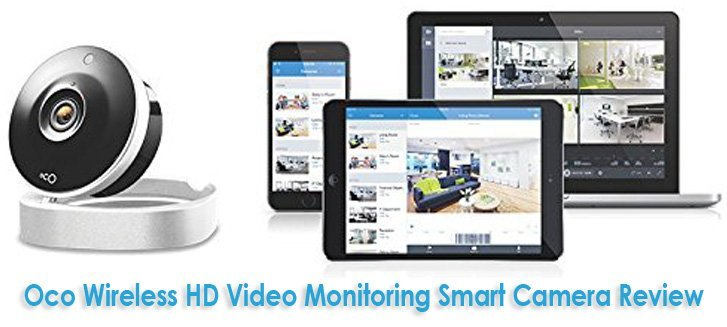 Oco Wireless Hd Video Monitoring Smart Camera Review
