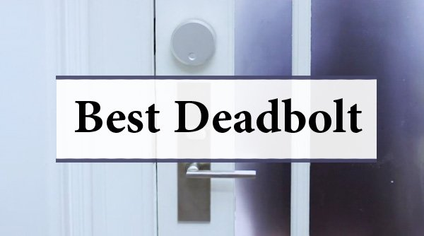 Featured image for article: Best Deadbolt