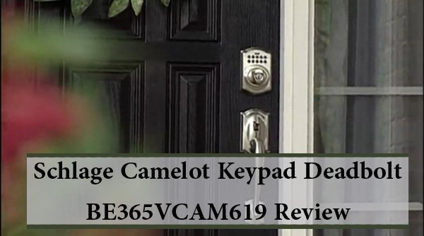Featured image for article: Schlage Camelot Keypad Deadbolt BE365VCAM619 Review