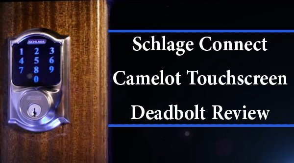 Featured image for article: Schlage Connect Camelot Touchscreen Deadbolt Review