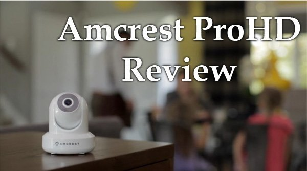 Featured image for article: Amcrest ProHD Review