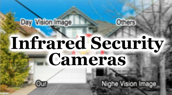 Featured image for article: Infrared Security Cameras
