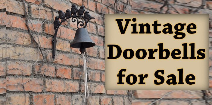 Featured image for article: Vintage Doorbells for Sale