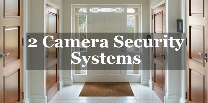 Featured image for article: 2 Camera Security Systems