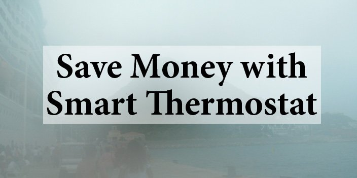 Featured image for article: Save Money with Smart Thermostat
