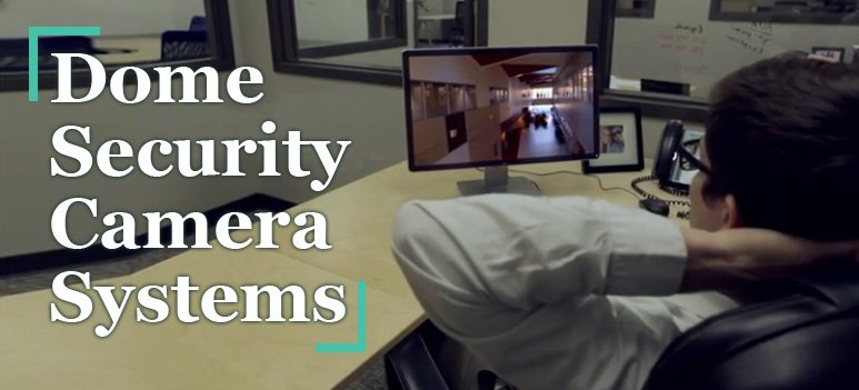 Featured image for article: Dome Security Camera Systems