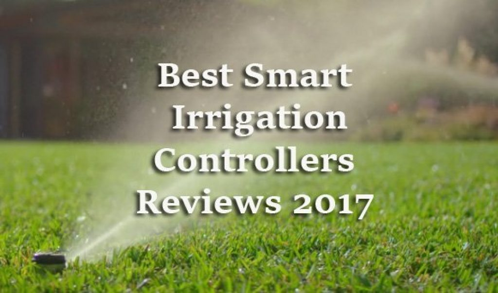 Best Smart Irrigation Controllers Reviews 2018