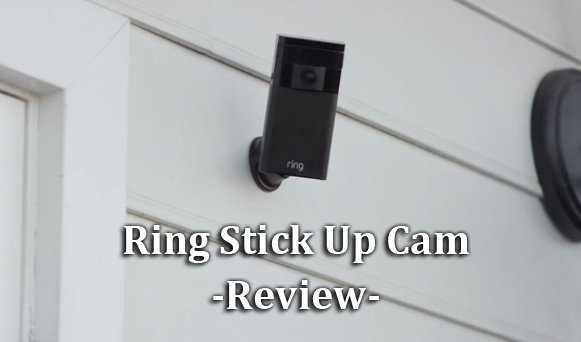 Featured image for article: Ring Stick Up Cam Review