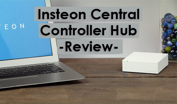 Featured image for article: Insteon Central Controller Hub Review