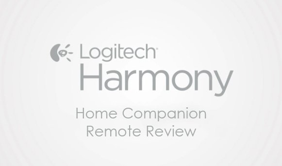 Featured image for article: Logitech Harmony Home Companion Remote Review
