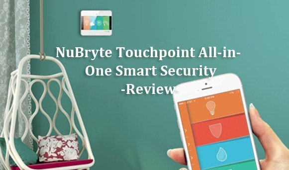 Featured image for article: NuBryte Touchpoint-All-in-One Smart Security Review