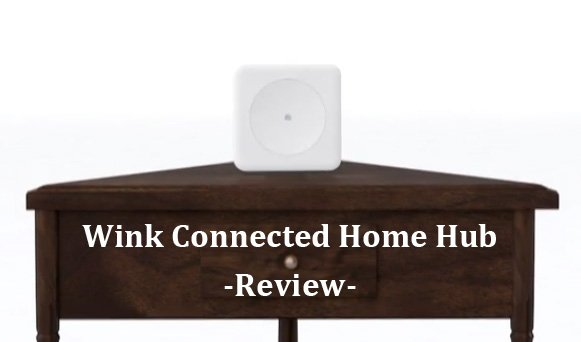 Featured image for article: Wink Connected Home Hub Review