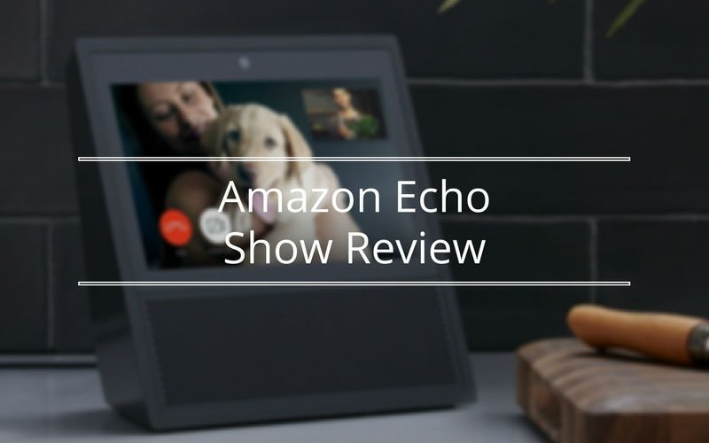 Featured image for article:  Amazon Echo Show Review