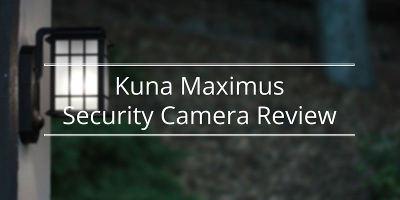 Featured image for Kuna Maximus Security Camera Review Article