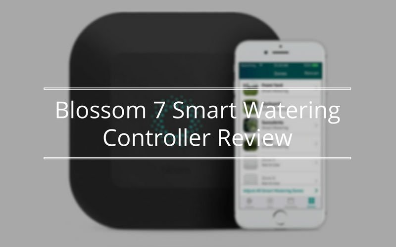 Blossom 7 Smart Watering Controller Review