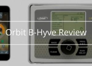 Orbit B-Hyve Review
