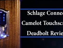 Schlage Connect Camelot Touchscreen Deadbolt Review