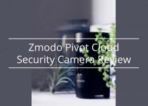 Zmodo Pivot Cloud Security Camera Review